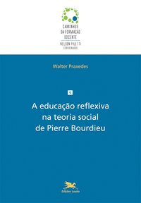 A educação reflexiva na teoria social de Pierre Bourdieu