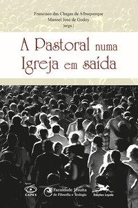 A Pastoral numa igreja em saída