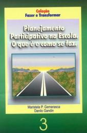 Planejamento participativo na escola - O que é e como se faz