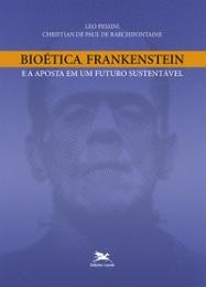 Bioética, Frankenstein e a aposta em um futuro sustentável