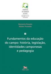 Fundamentos da educação do campo: História, legislação, identidades camponesas e pedagogia