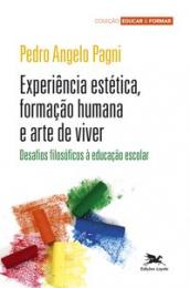 Experiência estética, formação humana e arte de viver