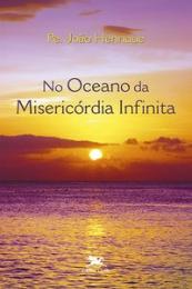 No oceano da Misericórdia Infinita