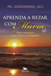 Aprenda a rezar com Maria