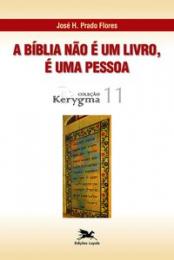 A Bíblia não é um livro, é uma pessoa