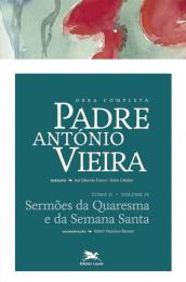 Obra completa Padre António Vieira - Tomo II - Volume IV
