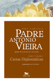 Obra completa Padre António Vieira - Tomo I - Volume I