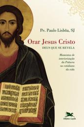 Orar Jesus Cristo - Deus que se revela