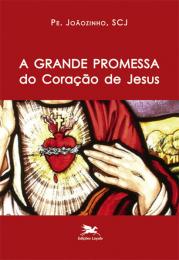 A grande promessa do Coração de Jesus