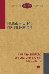 A fragmentação da cultura e o fim do sujeito