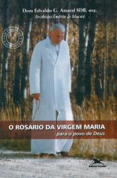 O Rosário da Virgem Maria para o povo de Deus