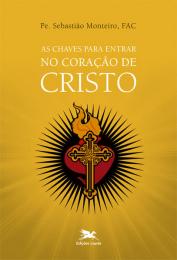 As chaves para entrar no Coração de Cristo