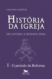História da Igreja de Lutero a nossos dias - Vol. I