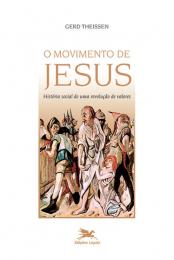 O movimento de Jesus- História social de uma revolução de valores