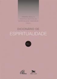 Dicionário de Espiritualidade - Vol. I