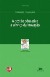 A gestão educativa a serviço da inovação