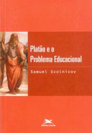 Platão e o problema educacional