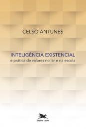 Inteligência existencial e prática de valores no lar e na escola