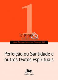 Perfeição ou santidade e outros textos espirituais