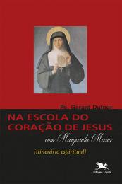 Na escola do Coração de Jesus com Santa Margarida Maria