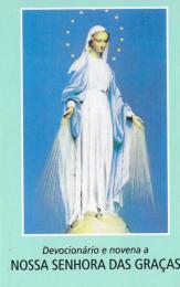 Devocionário e novena a Nossa Senhora das Graças