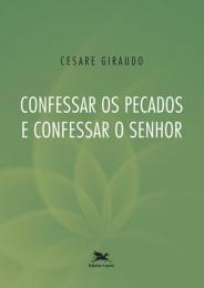 Confessar os pecados e confessar o Senhor