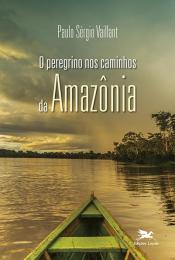 O Peregrino nos caminhos da Amazônia