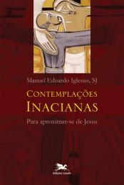 Contemplações Inacianas para aproximar-se de Jesus