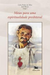 Meios para uma espiritualidade presbiteral