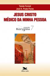Jesus Cristo - Médico da minha pessoa
