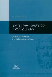 Entes matemáticos e metafísica - Platão, a Academia e Aristóteles em confronto