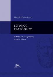 Estudos platônicos - Sobre o ser e o aparecer, o belo e o bem