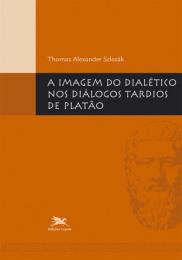 A imagem do dialético nos diálogos tardios de Platão