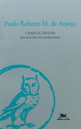 Charles Taylor - Para uma ética do reconhecimento