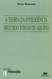 A teoria da inteligência segundo Tomás de Aquino