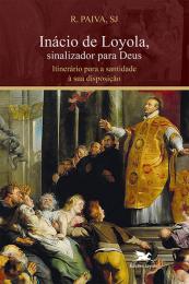Inácio de Loyola, sinalizador para Deus