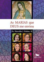 As Marias que Deus me enviou