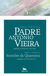 Obra completa Padre António Vieira - Tomo II - Volume III