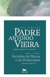 Obra completa Padre António Vieira - Tomo II - Volume V