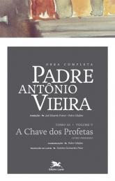 Obra completa Padre António Vieira - Tomo III (Profética) - Volume V