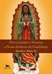 Devocionário e novena a Nossa Senhora de Guadalupe