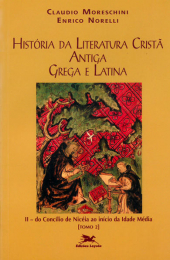 História da literatura cristã antiga grega e latina - Vol. II - Tomo 2