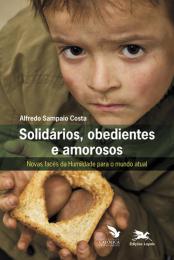 Solidários, obedientes e amorosos
