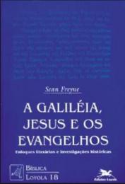 A Galileia, Jesus e os Evangelhos