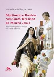 Meditando o rosário com Santa Teresinha do Menino Jesus