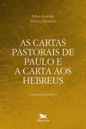 As cartas pastorais de Paulo e a carta aos Hebreus