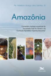 Amazônia, um lugar teológico