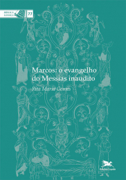 Marcos: o evangelho do Messias inaudito