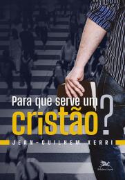 Para que serve um cristão?
