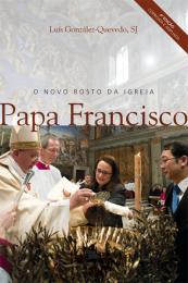 O novo rosto da igreja: Papa Francisco